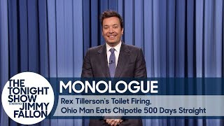 Download Rex Tillerson's Toilet Firing, Ohio Man Eats Chipotle 500 Days Straight - Monologue Video