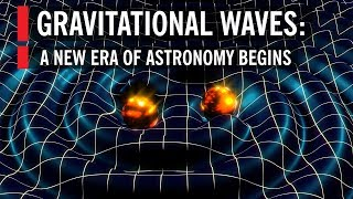 Download Gravitational Waves: A New Era of Astronomy Begins Video