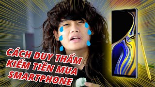 Download CÁCH DUY THẨM KIẾM TIỀN MUA SMARTPHONE MỚI..... Video
