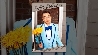 Download Myq Kaplan: Small, Dork, and Handsome Video