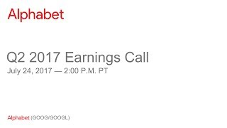 Download Alphabet 2017 Q2 Earnings Call Video