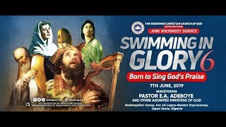 Download RCCG HGS JUNE 2019 || SWIMMING IN GLORY 6 (BORN TO SING GOD'S PRAISE) Video