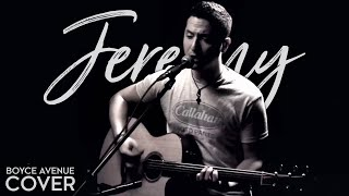 Download Jeremy - Pearl Jam (Boyce Avenue acoustic cover) on Spotify & Apple Video