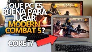 Download ¿QUE PC ES BUENA PARA JUGAR MODERN COMBAT 5? Video