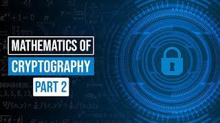 Download Cryptography | The Mathematics of RSA and the Diffie-Hellman Protocol Video