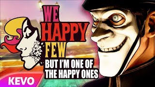 Download We Happy Few but I'm one of the happy ones Video