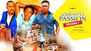 Download Sorrowful Passion 1 {Full Movie} - 2015 Latest Nigerian Nollywood Movies Video