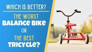 Download Why the Worst Balance Bike is Better than the Best Tricycle Video