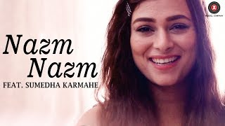 Download Nazm Nazm feat. Sumedha Karmahe | Bareilly Ki Barfi | Sumedha Karmahe | Arko Video