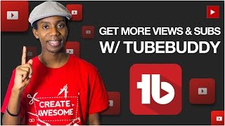 Download How to Get More YouTube Views and Subscribers Using TubeBuddy Video