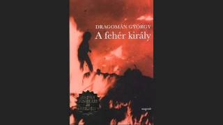 Download Dragomán György - A fehér király (Hangoskönyv) Video
