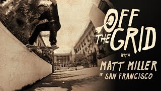 Download Matt Miller - Off The Grid Video