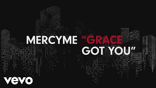 Download MercyMe - Grace Got You Video