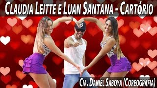Download Claudia Leitte e Luan Santana - Cartório Cia. Daniel Saboya Coreografia Video