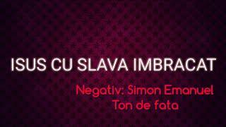 Download ISUS CU SLAVA IMBRACAT - NEGATIV PE TON DE FATA Video