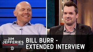 Download Bill Burr - Maintaining a Healthy Level of Awareness - The Jim Jefferies Show Video