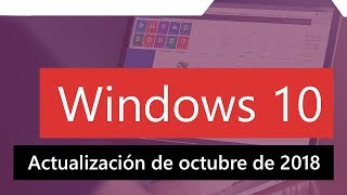 Download Windows 10: Novedades Octubre 2018   Actualización 1809 (RTM) Video