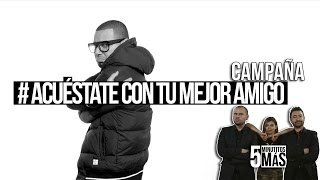 Download #AcuéstateConTuMejorAmigo | Campaña Video