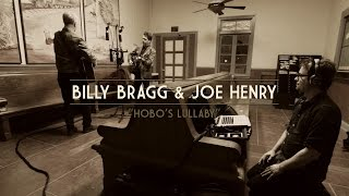 Download Billy Bragg & Joe Henry - Hobo's Lullaby Video