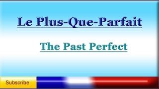 Download French Lesson 71 - LEARN FRENCH - PAST PERFECT (Pluperfect) - Le Plus-Que-Parfait Video