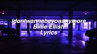 Download idontwannabeyouanymore || Billie Eilish Lyrics Video