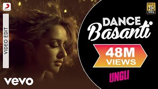 Download Dance Basanti - Ungli | Emraan Hashmi | Shraddha Kapoor Video