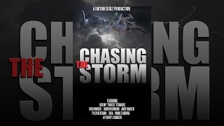 Download Chasing the Storm Video