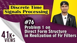 Download Problem 1 on Direct Form Structure in Realization of Fir Filters - Discrete Time Signal Processing Video