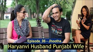 Download Haryanvi Husband Punjabi Wife | Episode 06 - Jhootha | Lalit Shokeen Films | Video