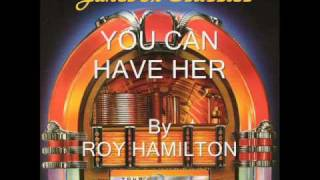 Download You Can Have Her By Roy Hamilton Video