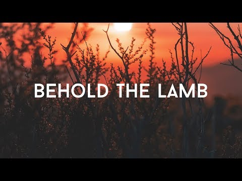 Behold The Lamb - Passion (With Lyrics)