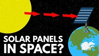 Download Why Don't We Just Put Solar Panels In Space? Video