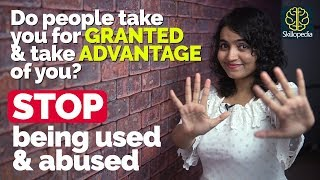 Download Stop being used & abused | How to stop people to take ADVANTAGE of you - Personality Development Video