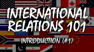 Download International Relations 101 (#1): Introduction Video