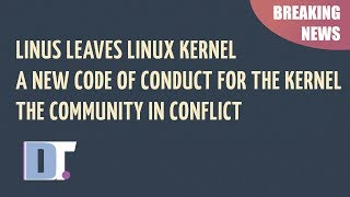 Download Linus Leaves Linux, A New Code Of Conduct and Community In Conflict Video