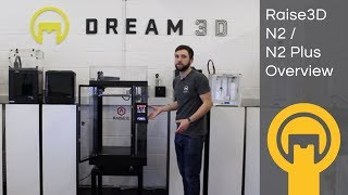 Download Raise3D N2 / N2 Plus Overview | Dream 3D Video