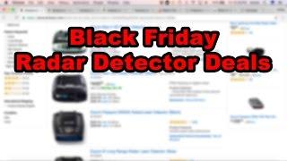 Download Black Friday / Cyber Monday Radar Detector Deals Video