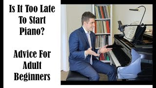 Download Is It Too Late To Learn Piano? Advice For Adult Students Wanting To Learn To Play Video