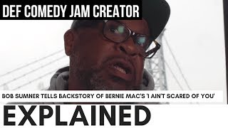 Download Bob Sumner Explains Why Bernie Mac Yelled ″I Ain't Scared Of You...' On Def Comedy Jam Video