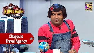 Download Chappu Opens A Travel Agency - The Kapil Sharma Show Video