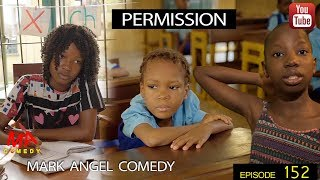 Download PERMISSION (Mark Angel Comedy) (Episode 152) Video