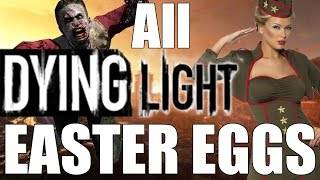 Download All Dying Light Easter Eggs Video