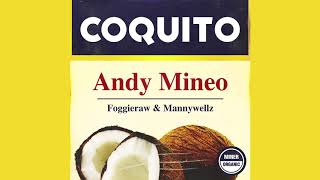 Download Andy Mineo - Coquito feat. Foggieraw, Mannywellz Video