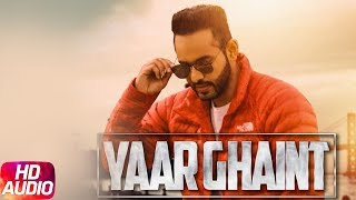 Download Yaar Ghaint (Full Video) | Harpreet Grewal | Randy Jassal | Latest Punjabi Song 2017 | Speed Records Video
