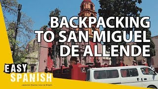 Download BACKPACKING TRIP from GUANAJUATO to SAN MIGUEL DE ALLENDE | Easy Spanish 92 Video