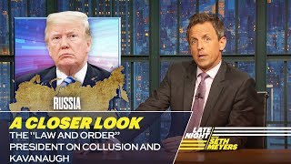 "Download The ″Law and Order"" President on Collusion and Kavanaugh: A Closer Look Video"