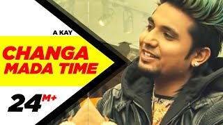 Download Changa Mada Time (Full Video) | A Kay | Latest Punjabi Song 2016 | Speed Records Video
