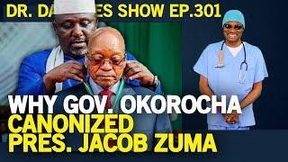 Download Dr. Damages Show – Episode 301: Why Gov. Okorocha Canonized Pres. Jacob Zuma Video