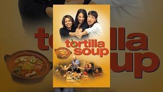 Download Tortilla Soup Video