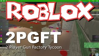 Download Roblox- 2 Player Gun Factory Tycoon! Video